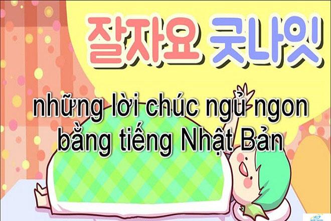 top-18-loi-chuc-ngu-ngon-hay-bang-tieng-nhat-y-nghia-va-doc-dao-nhat